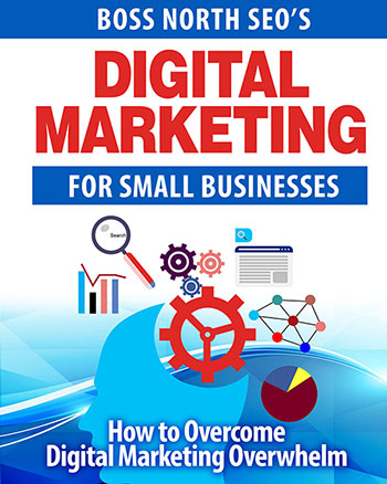 Boss North SEO's Digital Marketing ebook gives you all the information needed to plan out your digital marketing approach!